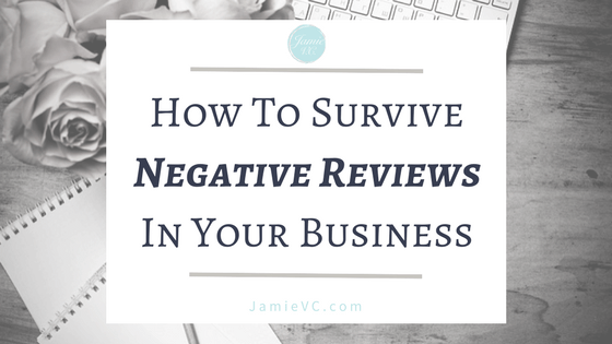 How to Survive when you receive negative reviews in your business.