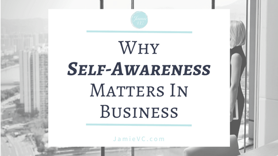 The Entrepreneurship and Leadership Series: Part 3 – Why Self-Awareness Matters In Business