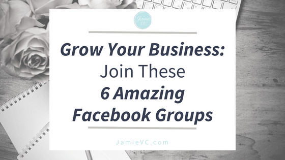 Grow Your Business: Join These Six Amazing Facebook Groups