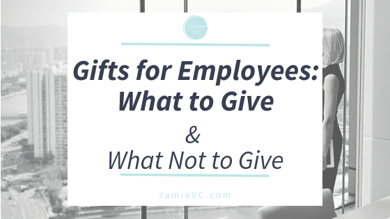 Gifts for Employees: What to Give and What Not to Give