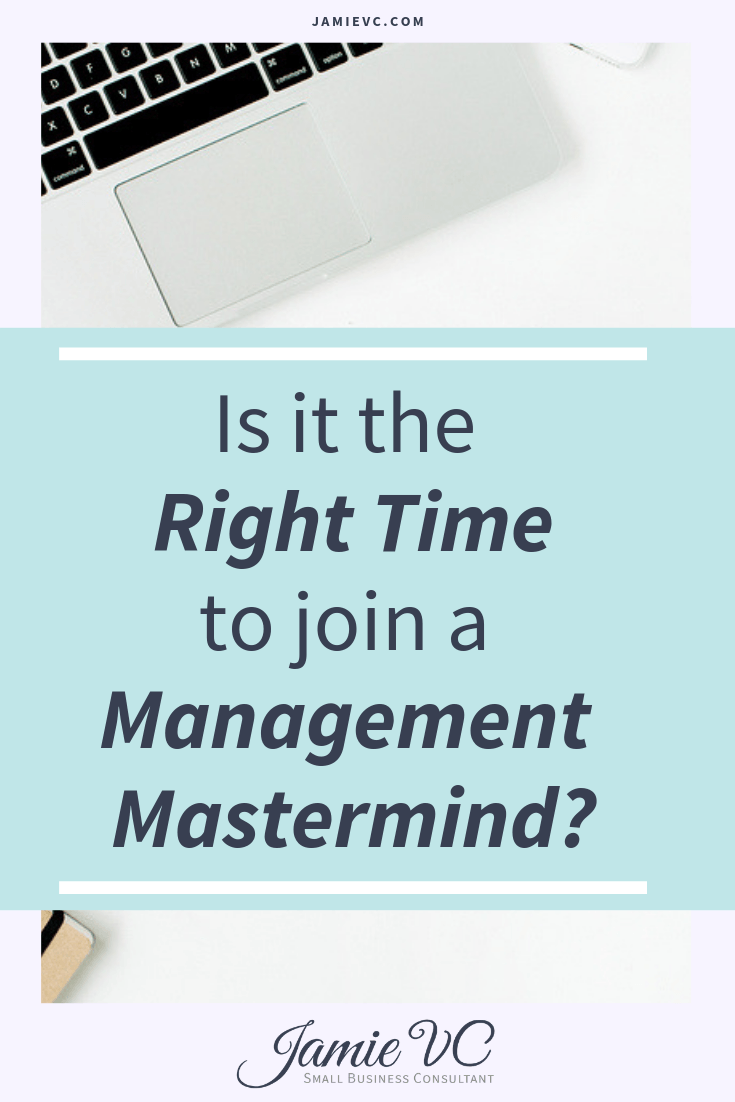 Is it the right time to join a management mastermind.