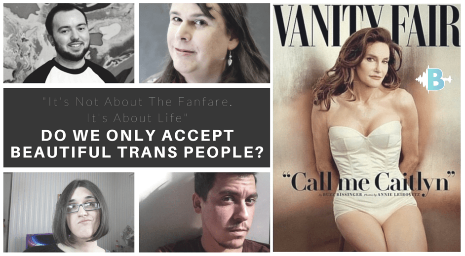"Are We Only OK With Trans People That ""Pass""?"