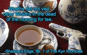 Wraiths For Tea
