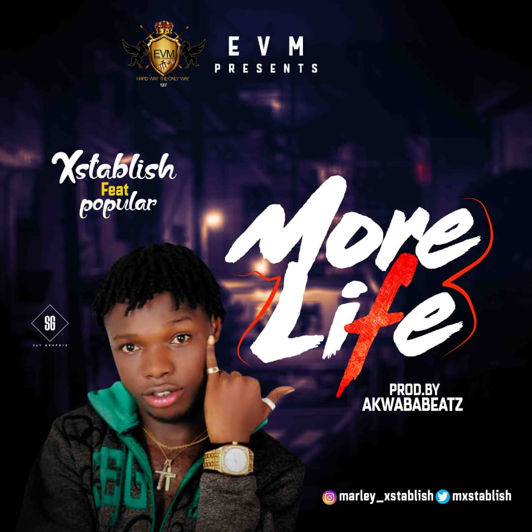 Xstablished Ft Popular – More Life