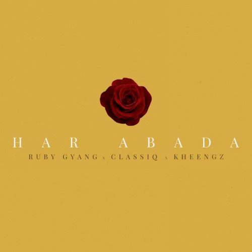 Ruby Gyang ft Classiq & Kheengz – Har Abada