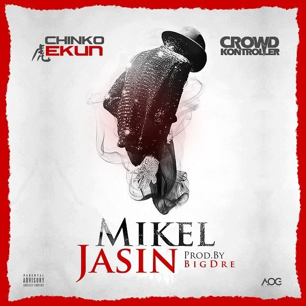 Chinko Ekun ft Crowd Kontroller – Mikel Jasin