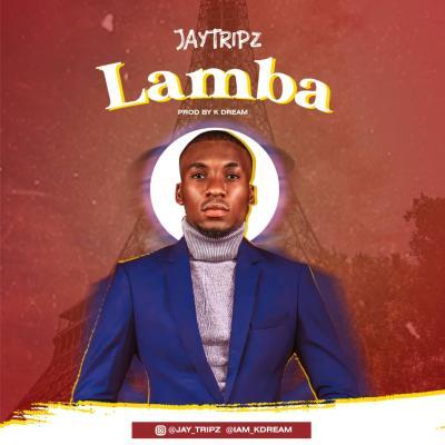 JayTripz - Lamba