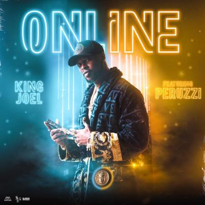 King Joel ft. Peruzzi - Online