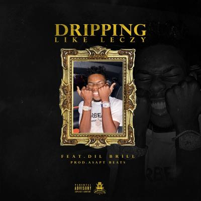 Leczy - Dripping Like Leczy ft. Dil Brill (Prod. Asapt Beats)