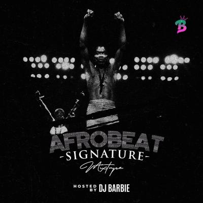Dj Barbie - Afrobeat Signature Mix