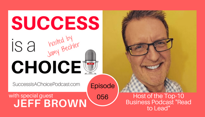 Episode 056: Jeff Brown, Host of Read to Lead Podcast
