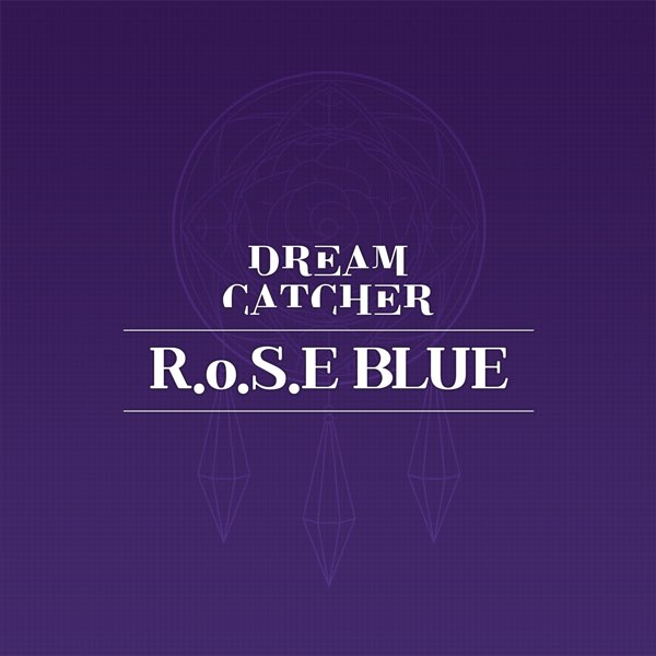 DREAMCATCHER R.o.S.E BLUE MP3 DOWNLOAD