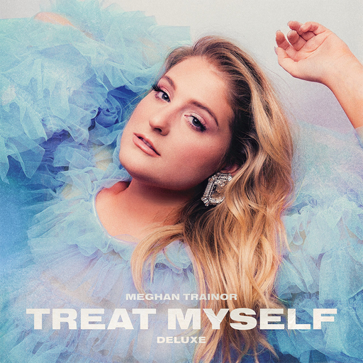 Meghan Trainor TREAT MYSELF (DELUXE) | Zip & Mp3 Download