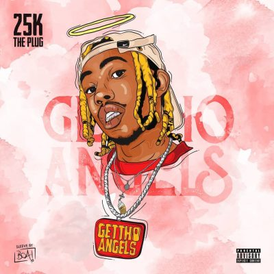 25K Ghetto Angels MP3 DOWNLOAD
