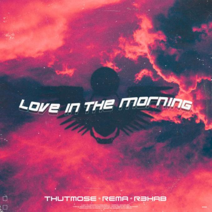 Thutmose & Rema Love In The Morning MP3 DOWNLOAD