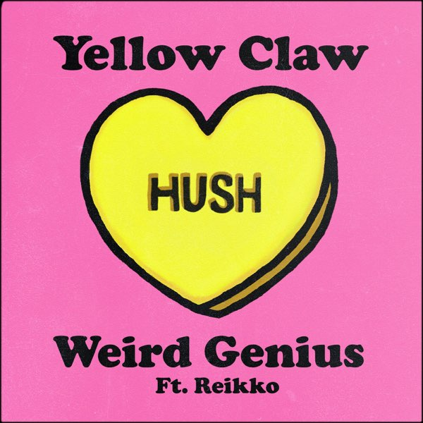 Yellow Claw & Weird Genius Hush MP3 DOWNLOAD