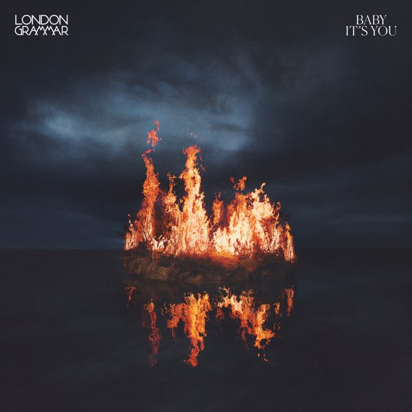London Grammar Baby It's You MP3 DOWNLOAD