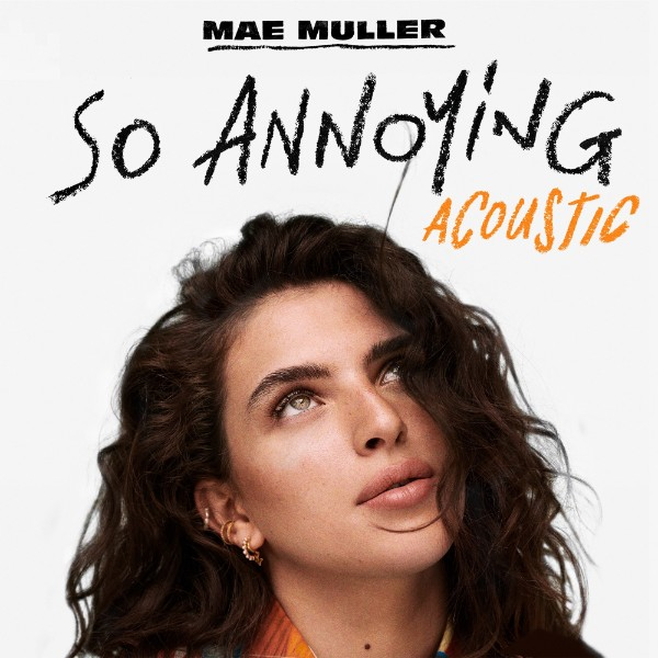 Mae Muller So Annoying (Acoustic) MP3 DOWNLOAD