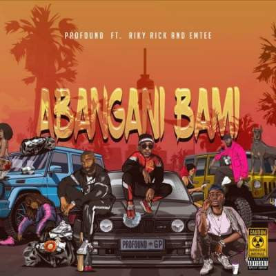 Profound Abangani Bami MP3 DOWNLOAD