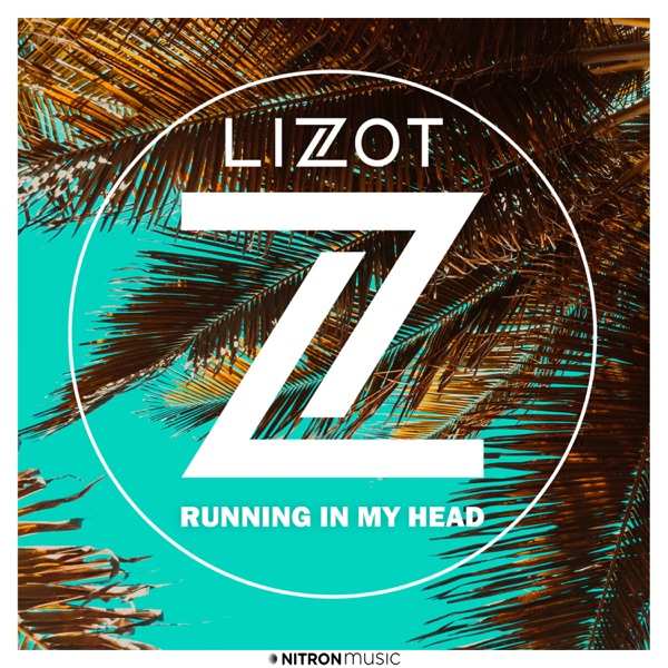 Lizot Running In My Head MP3 DOWNLOAD