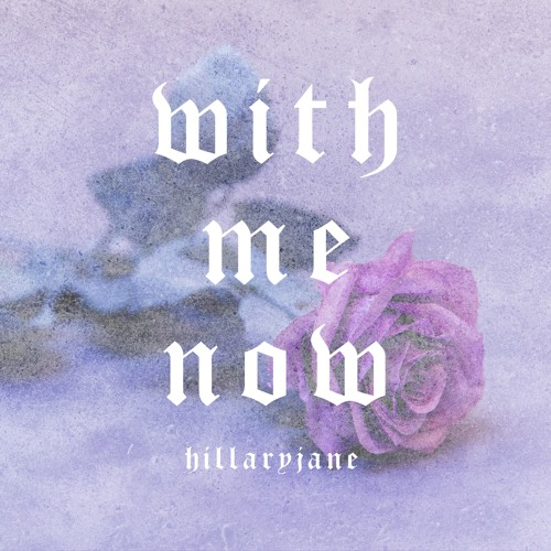 HillaryJane With Me Now MP3 DOWNLOAD