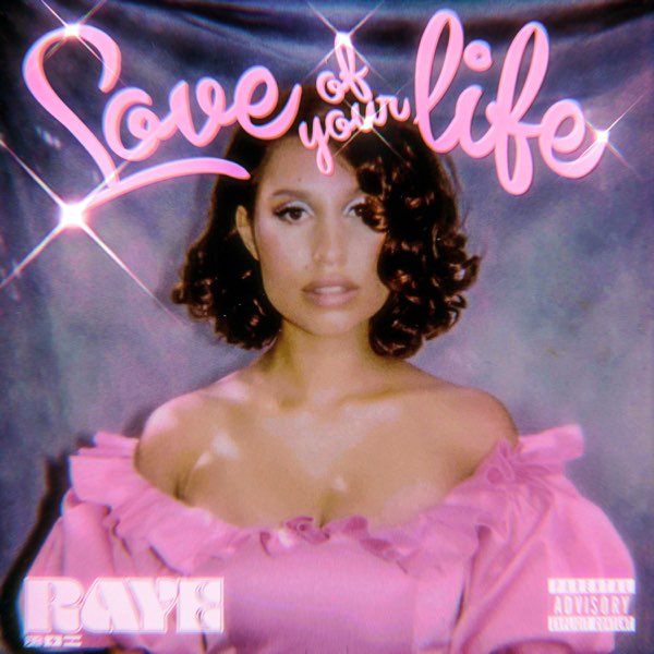 RAYE Love Of Your Life MP3 DOWNLOAD