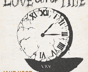 Jake Hoot Love Out of Time ALBUM ZIP DOWNLOAD