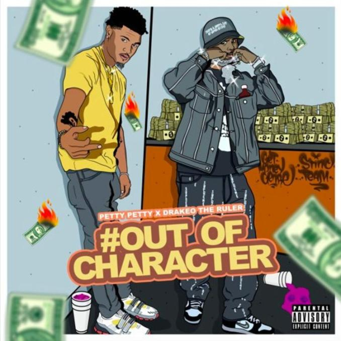 Pettypetty x Drakeo the Ruler Out Of Character EP ZIP DOWNLOAD