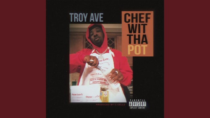 Troy Ave – Chef Wit Tha Pot