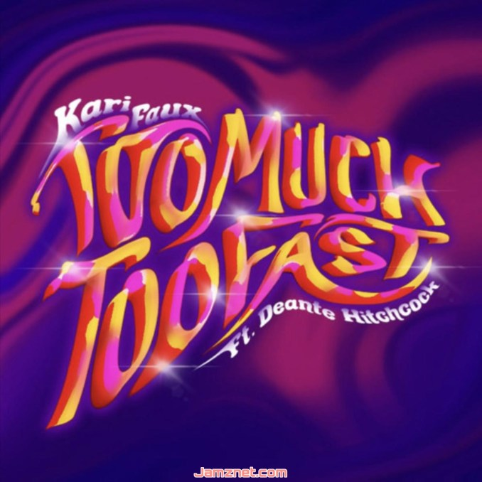 Kari Faux Too Much, Too Fast MP3 DOWNLOAD
