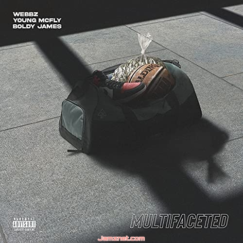 Webbz, Young McFly & Boldy James Multifaceted MP3 DOWNLOAD