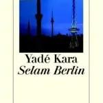 """Gelesen: """"Selam Berlin"""" von Yadé Kara"""
