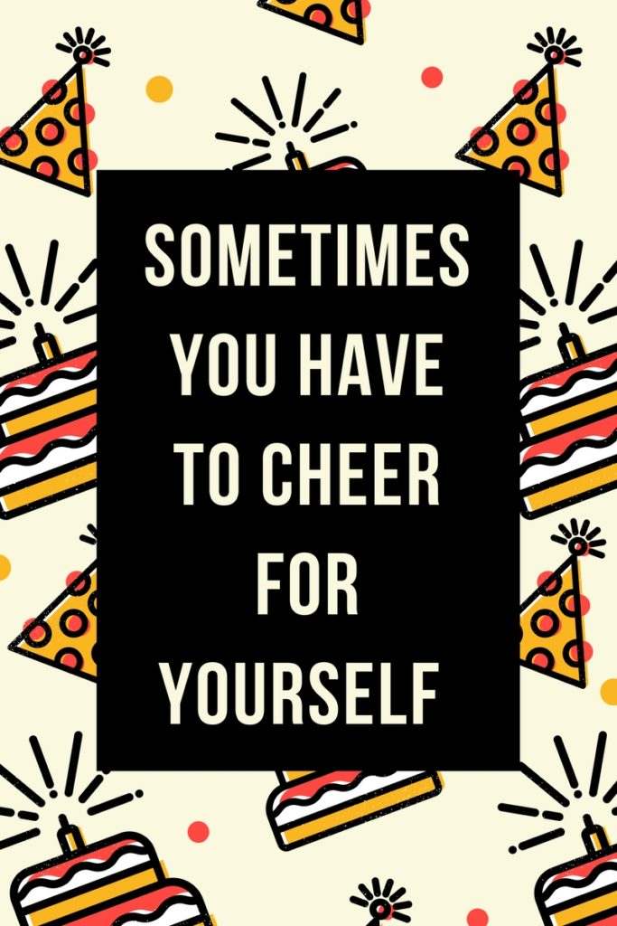 Sometimes you have to cheer for yourself because the crowd just isn't behind you. In that case, cheer for yourself and keep it moving!