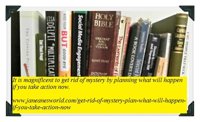 https://janeanesworld.com/get-rid-of-mystery-plan-what-will-happen-if-you-take-action-now
