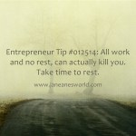 www.janeanesworld.com entrepreneurs need rest