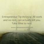 www.janeanesworld.com entrepreneurs need rest
