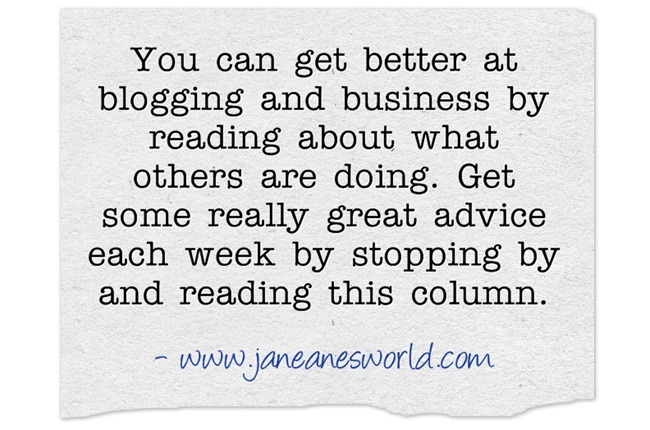 better business and better blogging www.janeanesworld.com