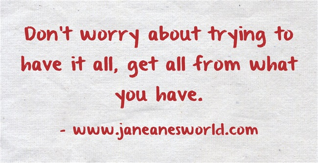 get all from what you have www.janeanesworld.com