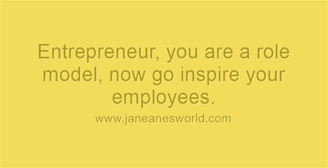 enterepreneurs are role models www.janeanesworld.com