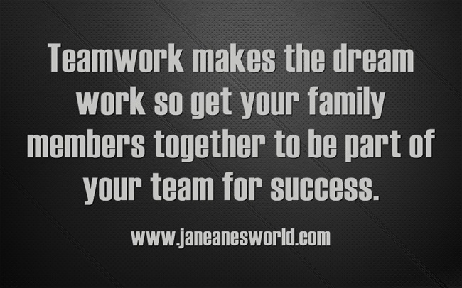 teamwork makes the dream work www.janeanesworld.com