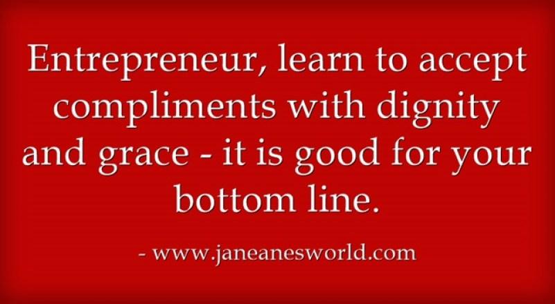 entrepreneur accept compliments www.janeanesworld.com