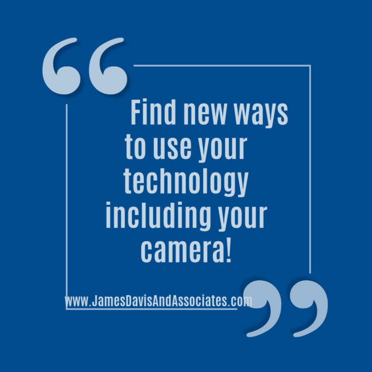 Find new ways to use your technology including your camera!