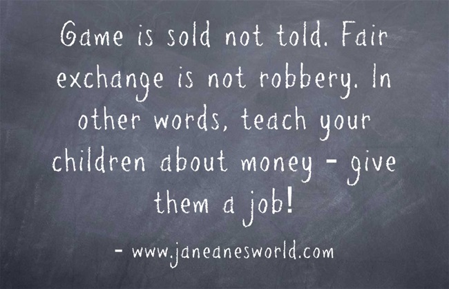It is fantastic to know that you can teach your children the value of money by giving them a job.