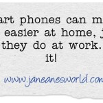 Smart-phones-can-make www.janeanesworld.com