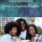 Picture of a group of African Americans and the words Lessons for Entprepreneurs from Langston Highes
