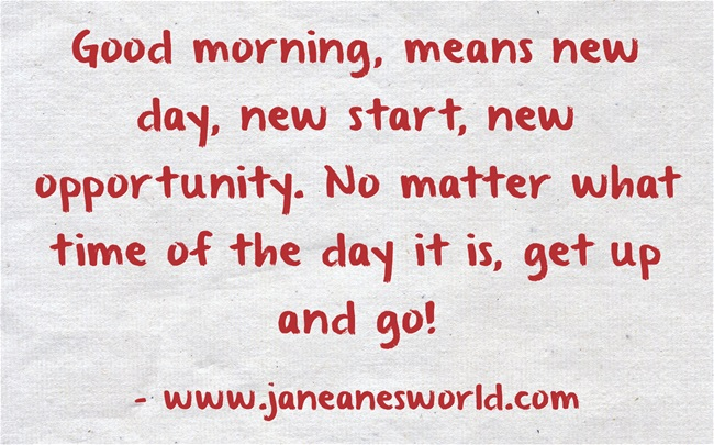 good morning L Hughes www.janeanesworld.com