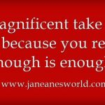 enough is enough www.janeanesworld.com