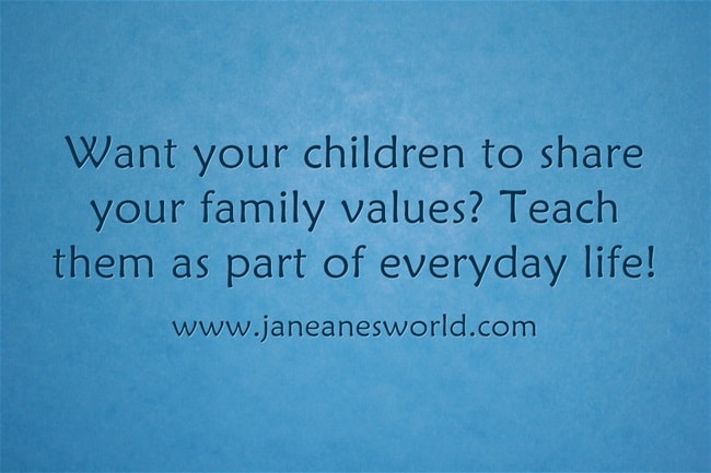 live your values for your children www.janeanesworld.com