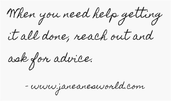 when you need help, ask www.janeanesworld.com