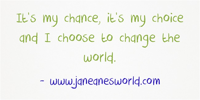 choose to change the world